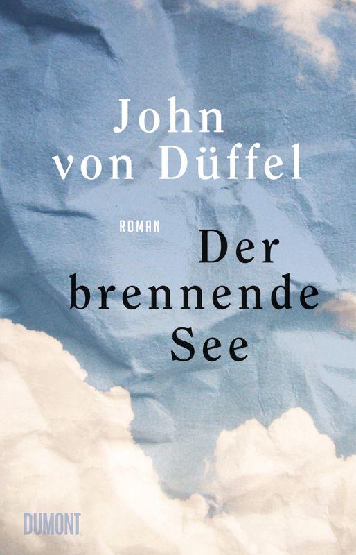 John von Düffel Der brennende See Cover Dumont Verlag
