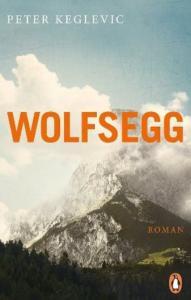 Peter Keglevic Wolfsegg Cover Penguin Verlag