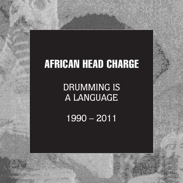 African Head Charge Drumming Is A Language Cover On-U Sound