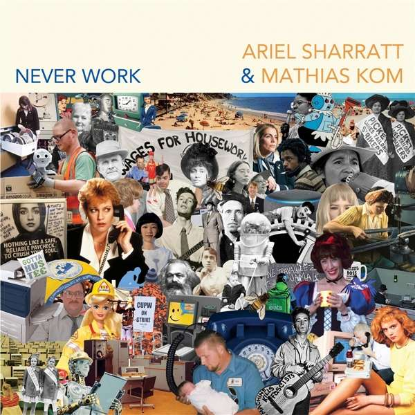 Ariel Sharratt Mathias Kom Never Work Cover BB*Island