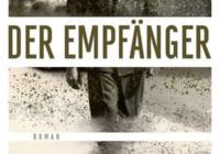 Ulla Lenze: Der Empfänger – Roman