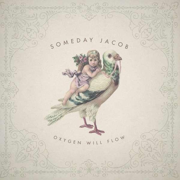 Someday Jacob Oxygen Will Flow Cover Haldern Pop Recordings