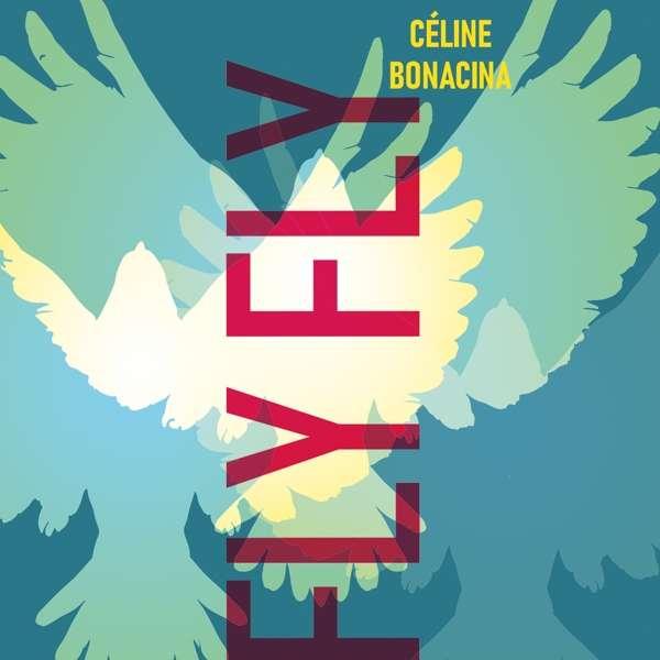 Céline Bonacina Fly Fly Cover Cristal Records