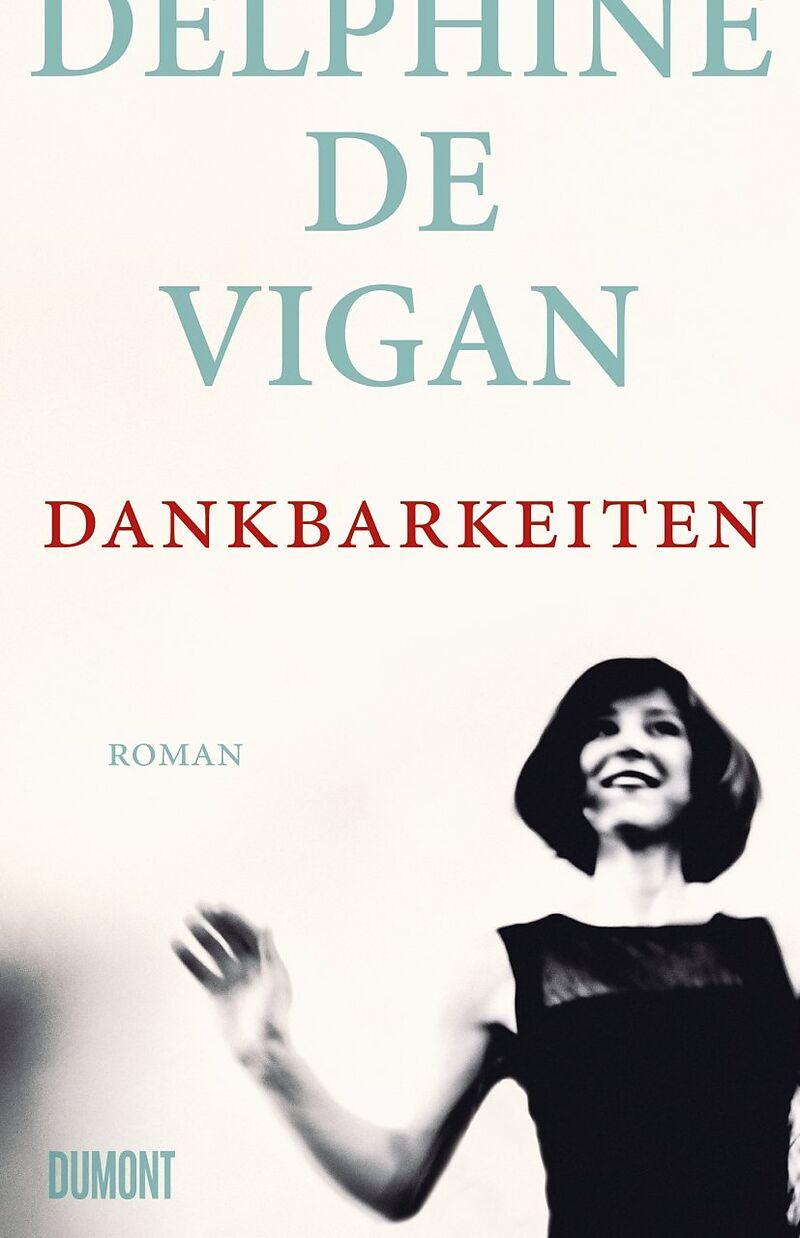 Delphine de Vigan Dankbarkeiten Buchcover Dumont Verlag