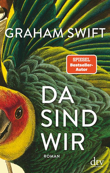 Graham Swift Da sind wir Cover dtv