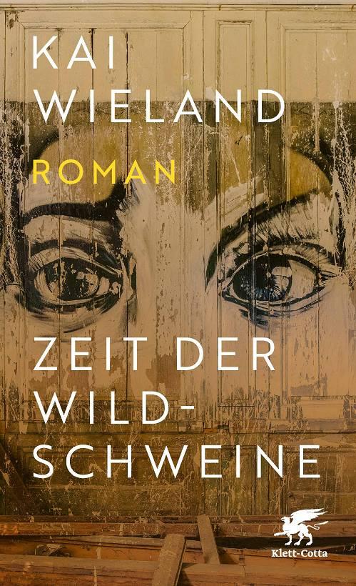 Kai Wieland Zeit der Wildschweine Cover Verlag Klett Cotta