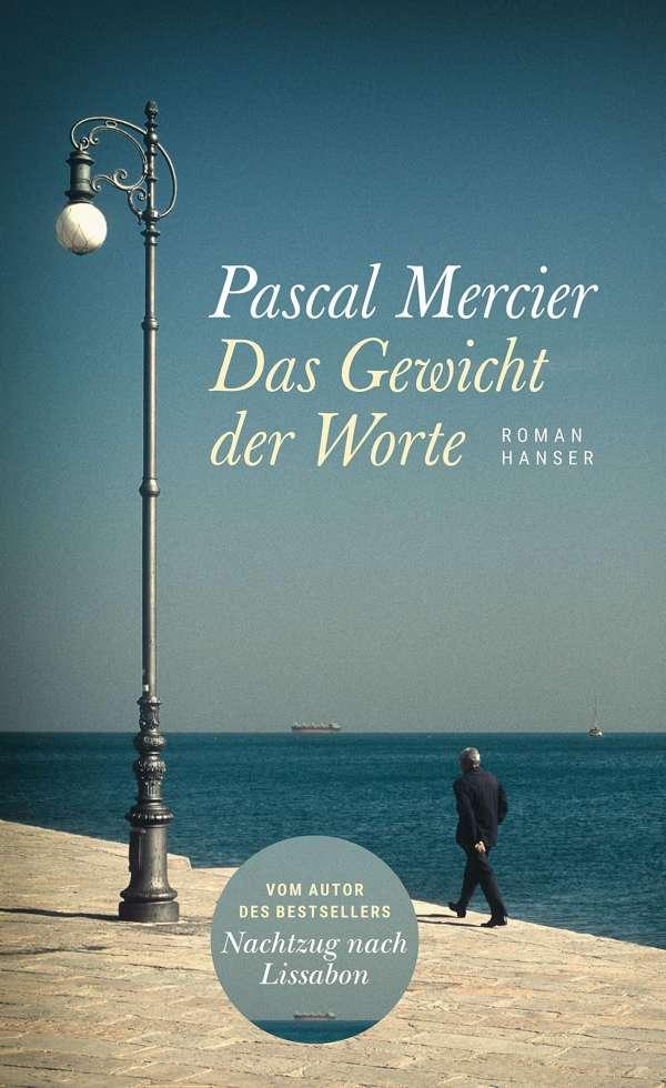 Pascal Mercier Das Gewicht der Worte Cover Hanser Verlag