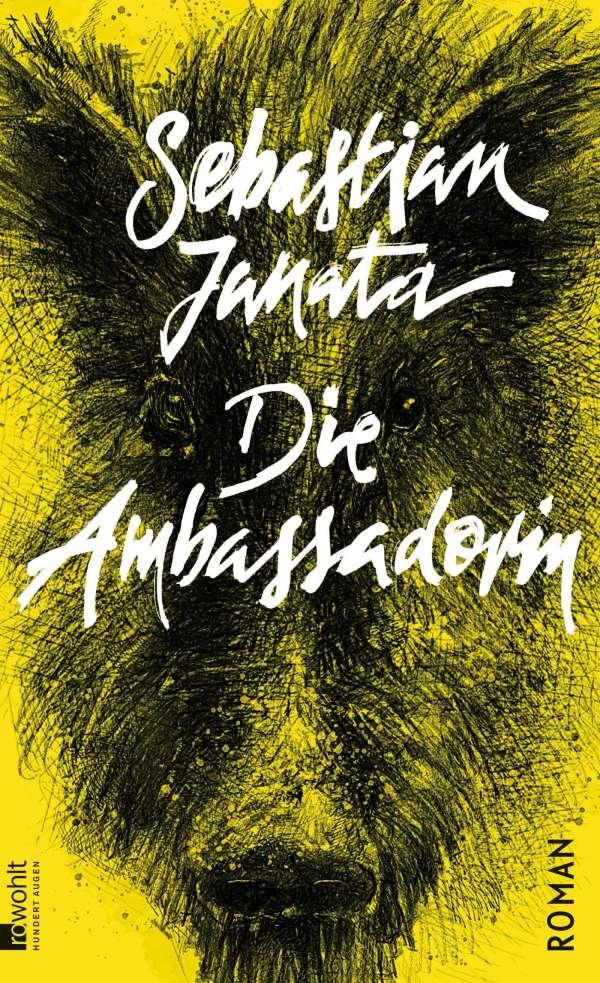 Sebastian Janata Die Ambassadorin Cover Rowohlt Verlag