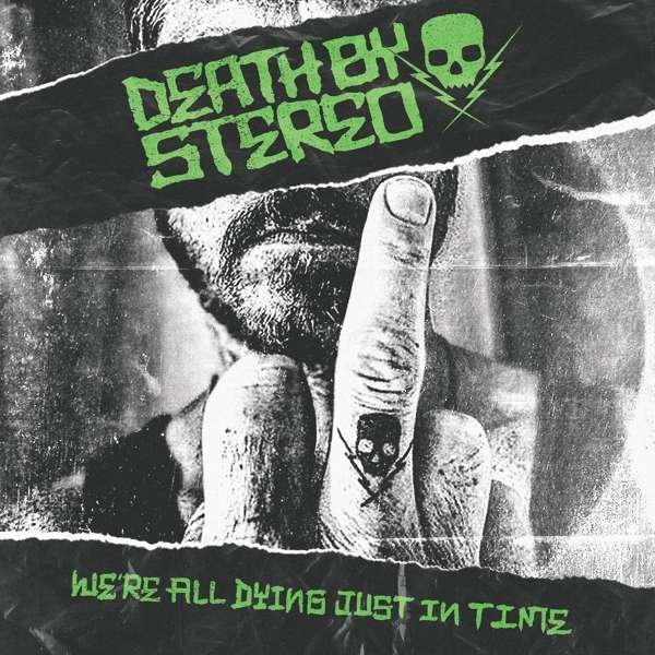 Death By Stereo We're All Dying Just In Time Cover Concrete Jungle Records