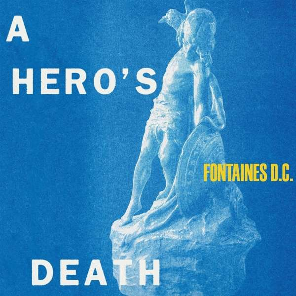 Fontaines D.C. A Hero's Death Cover Partisan Records