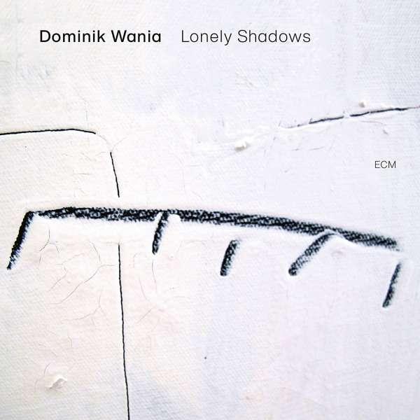 Dominik Wania Lonely Shadows Cover ECM Records