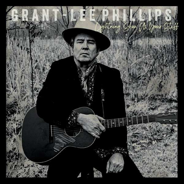 Grant-Lee Phllips Lightning Show Us Your Stuff Cover Yep Roc Records