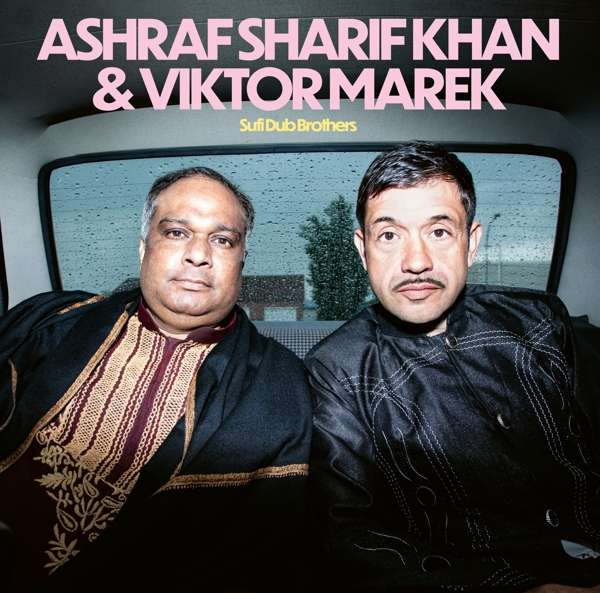 Ashraf Sharif Khan Viktor Marek Sufi Dub Brothers Cover Fun In The Church
