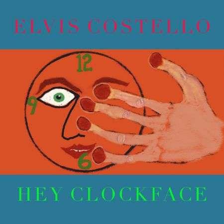 Elvis Costello Hey Clockface Cover Concord Records