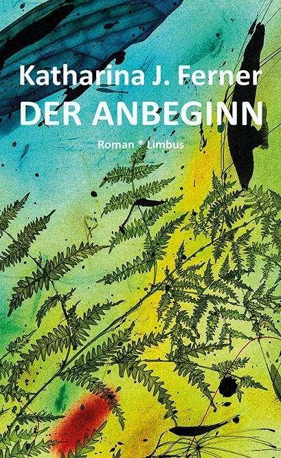 Katharina J. Ferner Der Anbeginn Cover Limbus Verlag