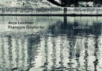 Anja Lechner & Francois Couturier: Lontano