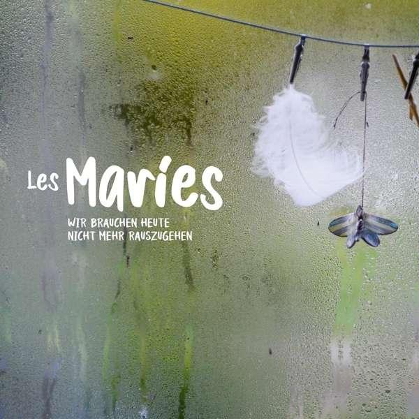 Les Maries Wr brauchen heute nicht mehr rauszugehen Cover Kapelle Records