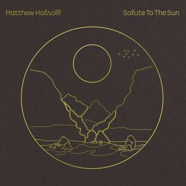 Matthew Halsall Salute To The Sun Cover Gondwana Records