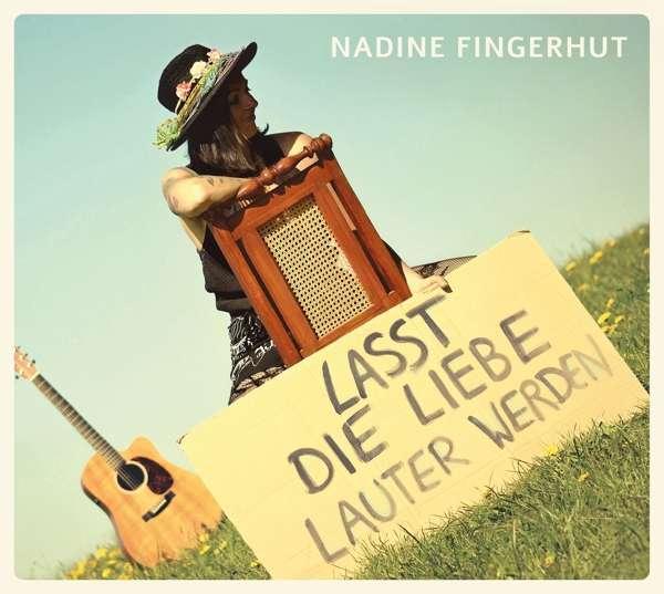 Nadine Fingerhut Lasst die Liebe lauter werden Cover Musikwirtschaft