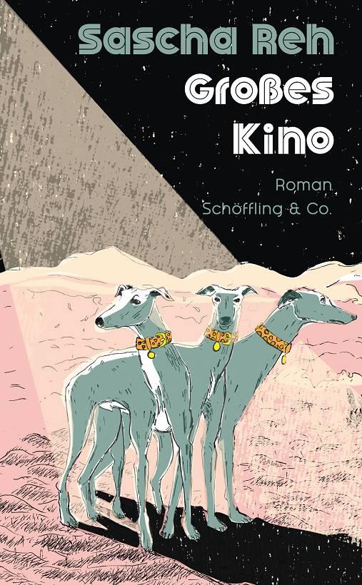Sascha Reh Großes Kino Cover Schöffling Verlag