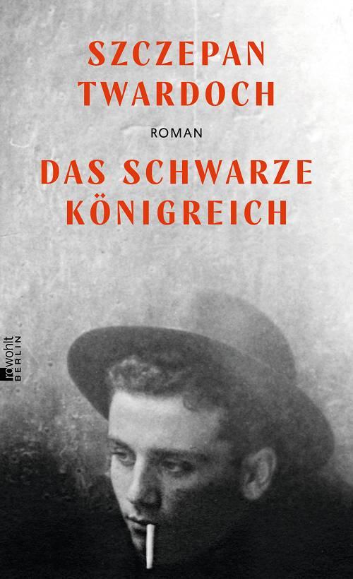 Szczepan Twardoch Das schwarze Königreich Cover Rowohlt Berlin