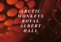 Arctic Monkeys: Live At Royal Albert Hall
