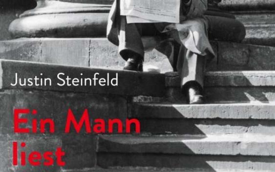 Justin Steinfeld: Ein Mann liest Zeitung – Roman