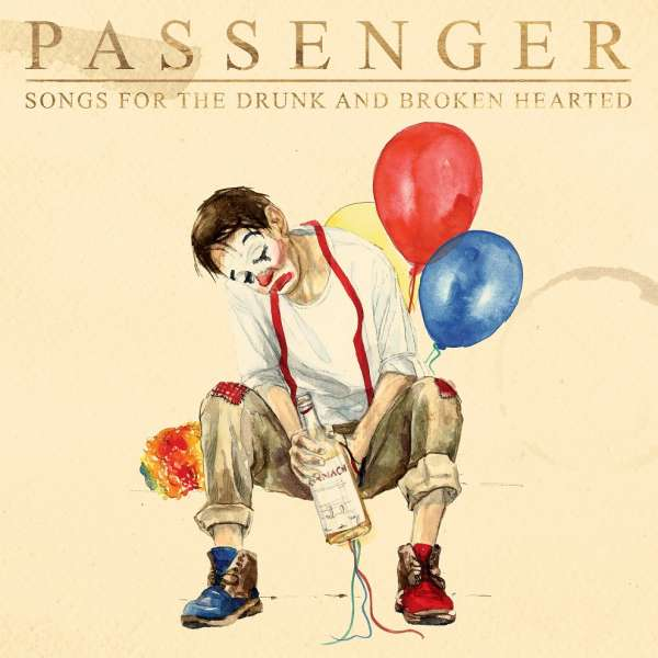 Passenger Songs For The Drunk And Broken Hearted Cover Cooking Vinyl