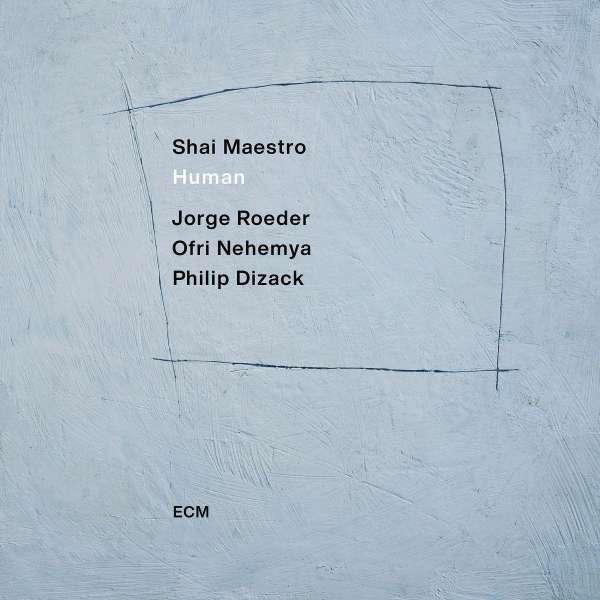 Shai Maestro Human Cover ECM Records