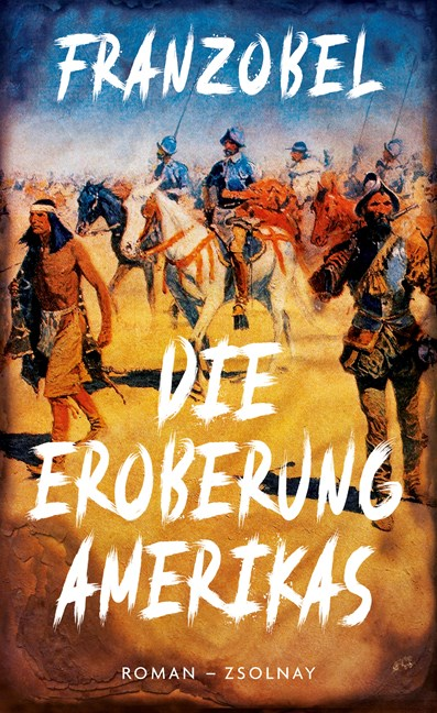 Franzobel Die Entdeckung Amerikas Cover Zsolnay Verlag