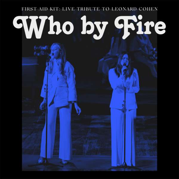 First Aid Kit Who By Fire Cover Sony Music