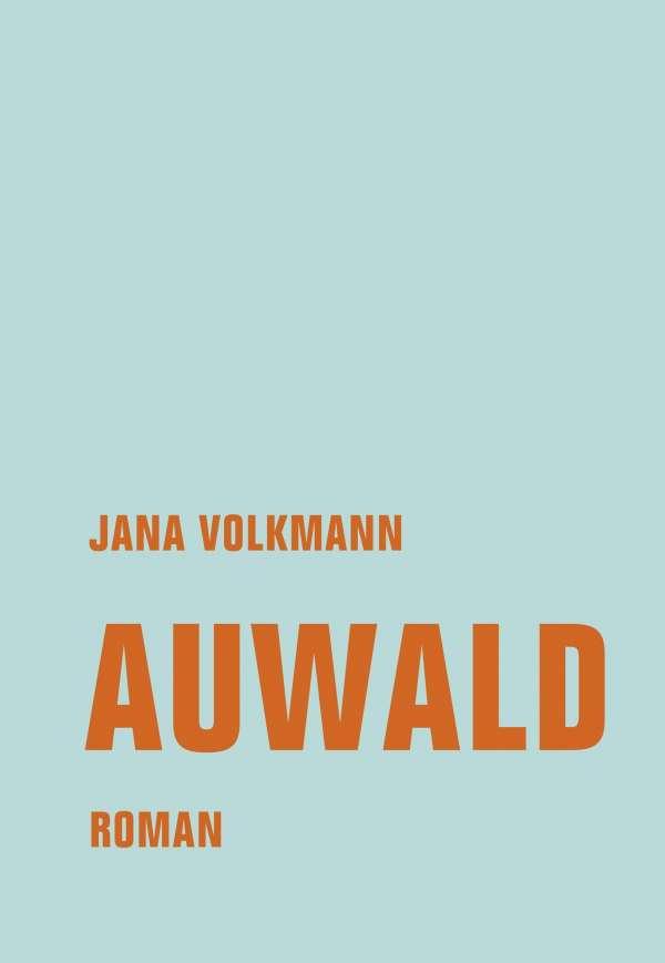 Jana Volkmann Auwald Cover Verbrecher Verlag