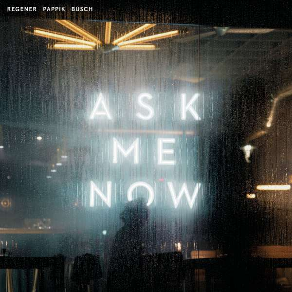 Regener Pappik Busch Ask Me Now Cover Universal Music