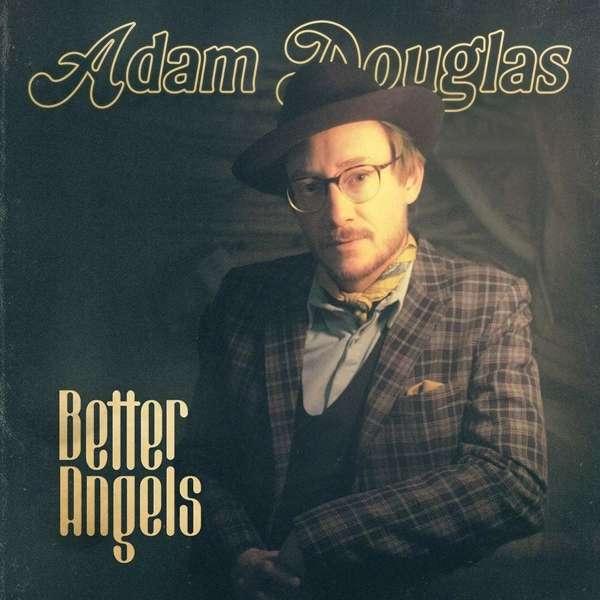 Adam Douglas Better Angels Cover Compro Records