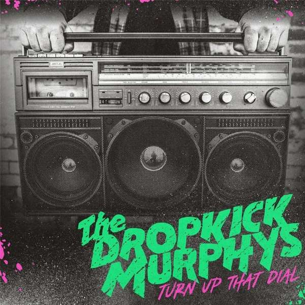 Dropkick Murphys Turn Up That Dial Cover Born & Bred Redords