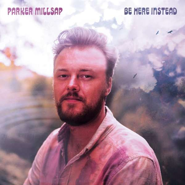 Parker Millsap Be Here Instead Cover Okrahoma Records