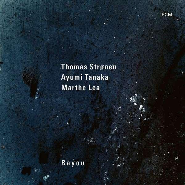 Thomas Strønen Bayou Cover ECM Records