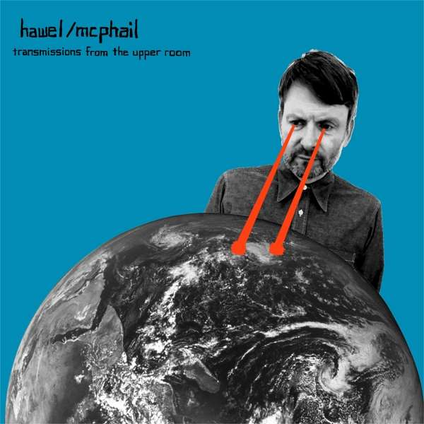 Hawel McPhail Transmissions From The Upper Room Vinyl-Cover La Pochette Surprise Records