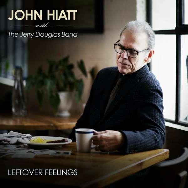 John Hiatt Leftover Feelings Cover New West Records
