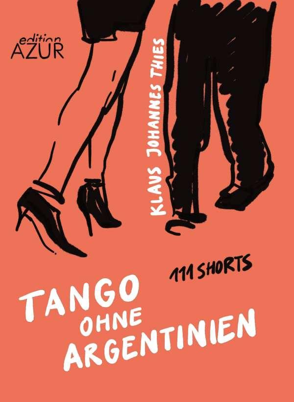 Klaus Johannes Thies Tango ohne Argentinien Cover Edition Azur bei Voland & Quist