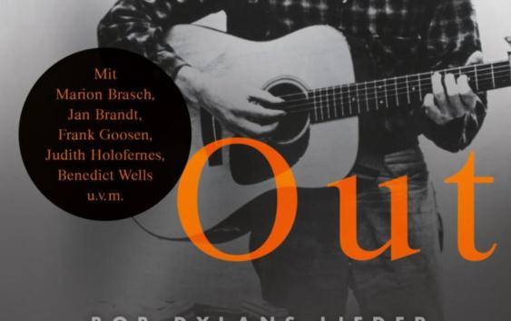 Look Out Kid – Bob Dylans Lieder, unsere Geschichten