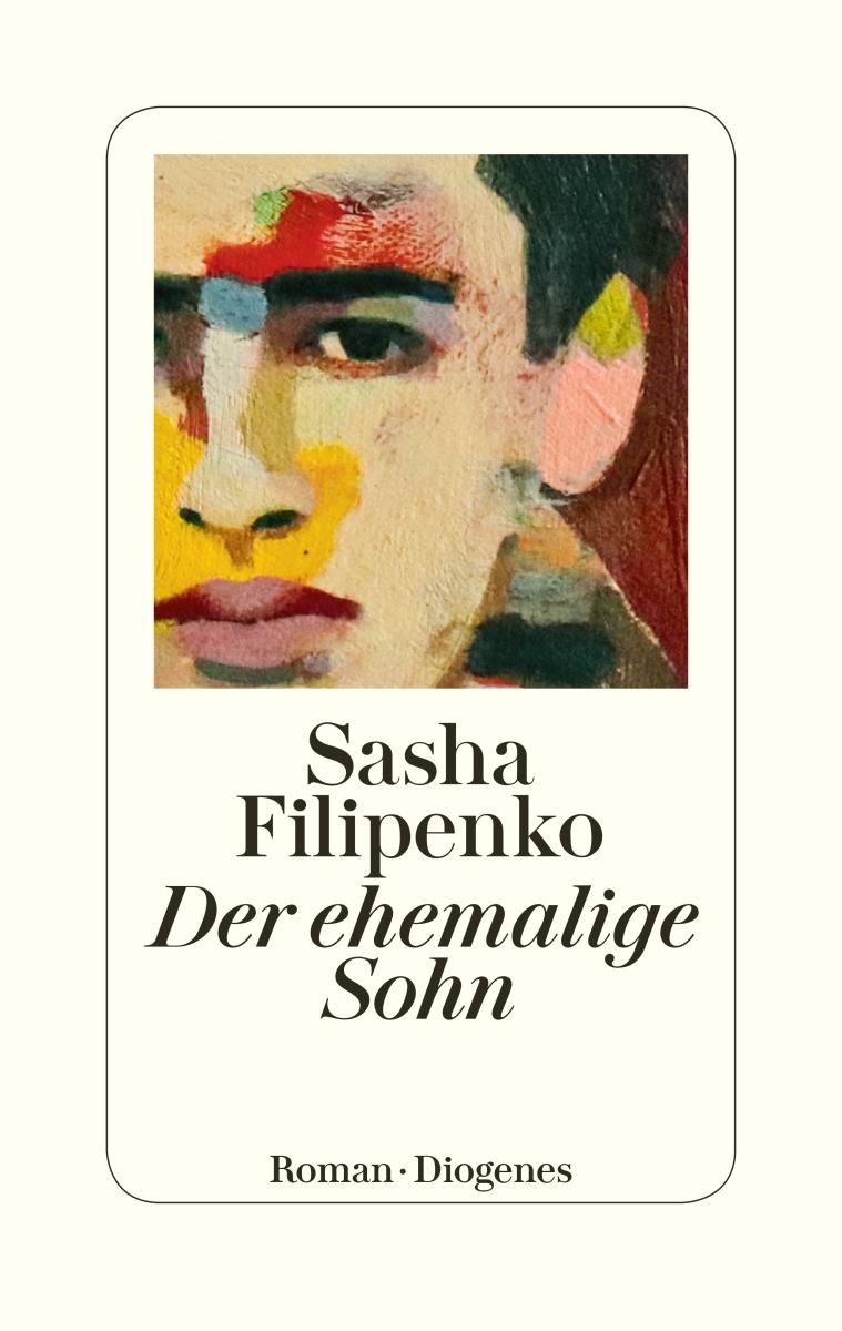 Sasha Filipenko Der ehemalige Sohn Cover Diogenes Verlag