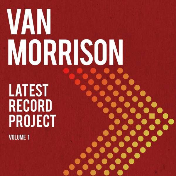 Van Morrison Latest Record Project Volume 1 Cover Exile BMG