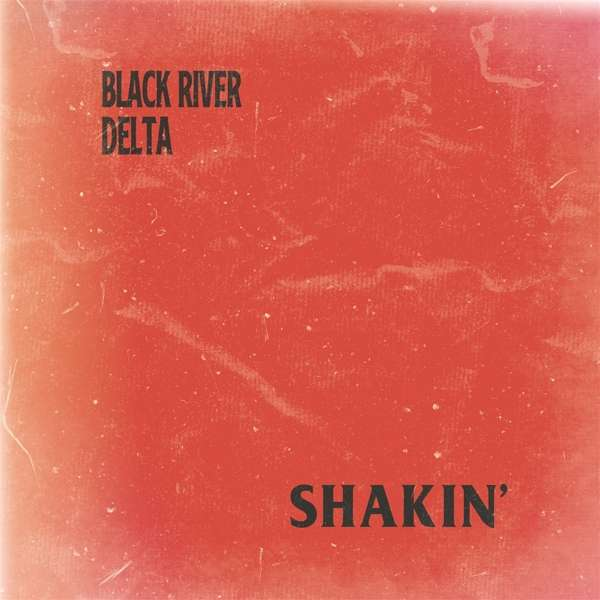 Black River Delta Shakin' Cover Sofaburn Records