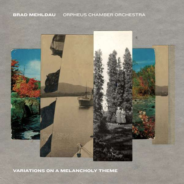 Brad Mehldau Orpheus Chamber Orchestra Variations On A Melancholy Theme Cover Nonesuch