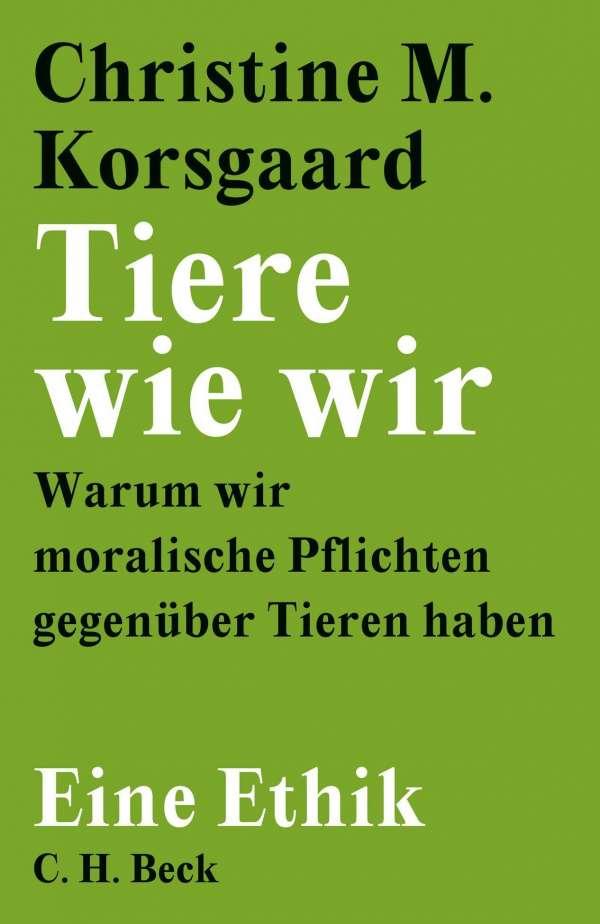Christine M. Korsgaard Tiere wie wir Cover C.H. Beck Verlag