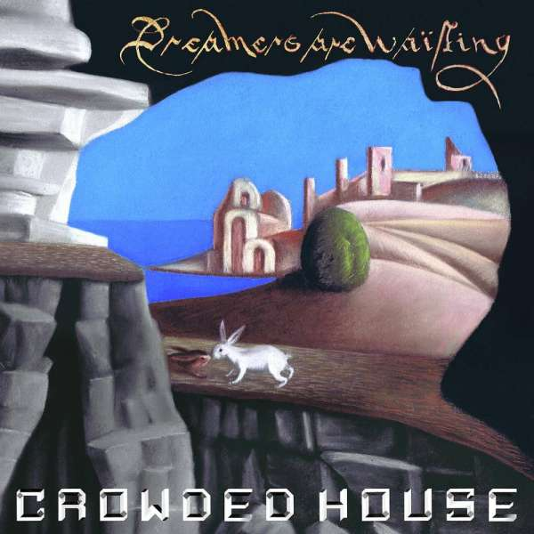 Crowded House Dreamers Are Waiting Cover Universal Music