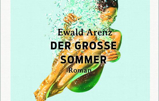 Ewald Arenz: Der große Sommer