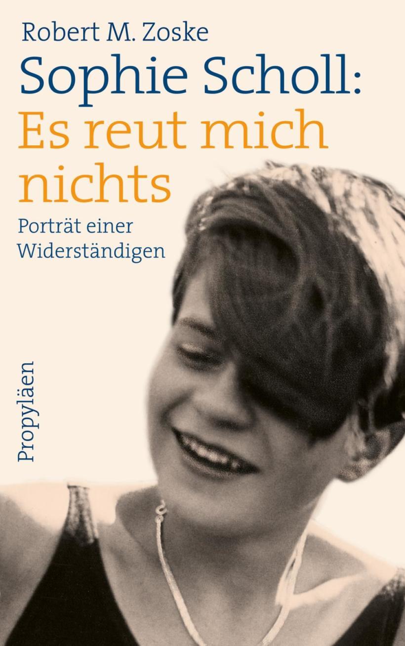 Robert M. Zoske Sophie Scholl Cover Propyläen Verlag
