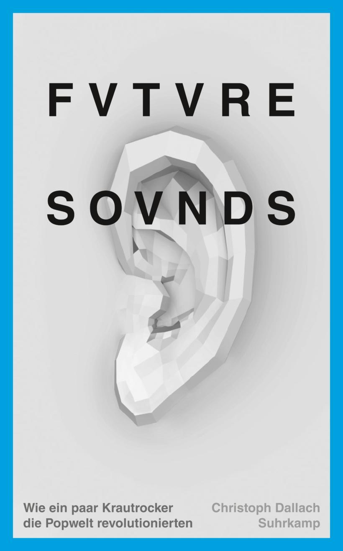 Christoph Dallach Future Sounds Cover Suhrkamp Verlag